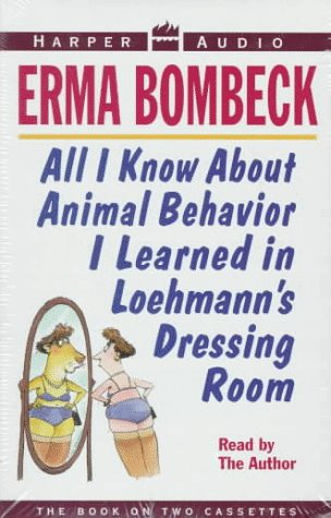 9780694515783: All I Know About Animal Behavior I Learned in Loehman's Dressing Room