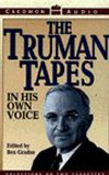 The Truman Tapes: In His Own Voice: Harry S. Truman