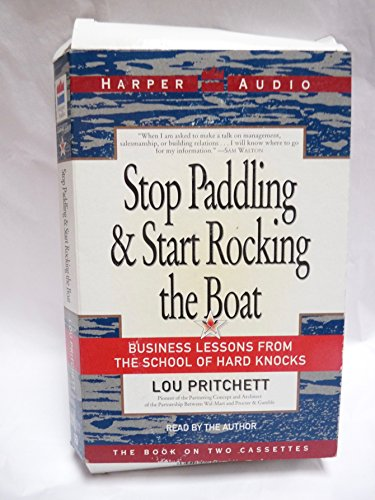 Stop Paddling & Start Rocking the Boat: Pritchett, Lou