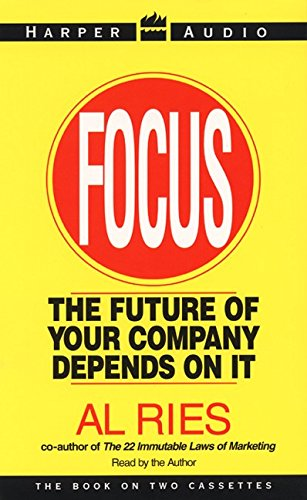 9780694516285: Focus: The Future of Your Company Depends on It