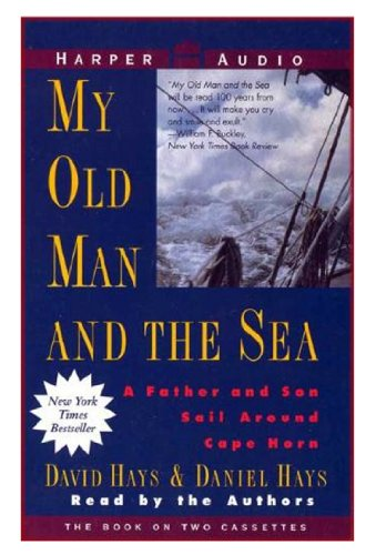 9780694516810: My Old Man and the Sea : A Father and Son Sail Around Cape Horn
