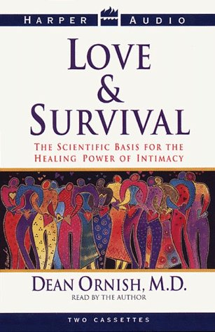 9780694518753: Love And Survival: The Scientific Basis for the Healing Power of Intimacy (Cassette)