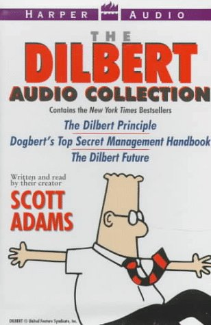 The Dilbert Audio Collection; The Dilbert Principle, Dogbert's Top Secret Management Handbook,...