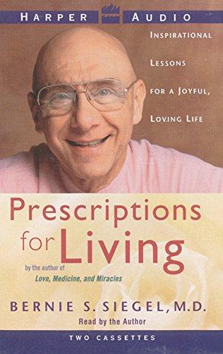 Prescriptions for Living (9780694520350) by Siegel, Bernie S.