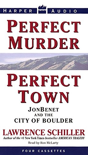 9780694520411: Perfect Murder, Perfect Town: Jonbenet and the City of Boulder