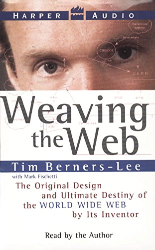 9780694521258: Weaving the Web : The Original Design and Ultimate Destiny of the World Wide Web by Its Inventor