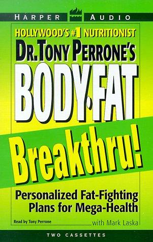 9780694521265: Dr. Tony Perrone's Body Fat Breakthru: 10 Personalized Plans for Mega Health