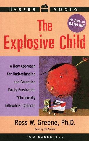 Explosive Child: Ross W. Greene