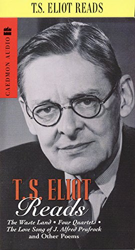 T S Eliot Reads Audio The Wasteland: T.S. Eliot