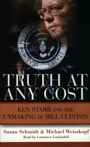 Truth at Any Cost (0694522856) by Schmidt, Susan; Weisskopf, Michael