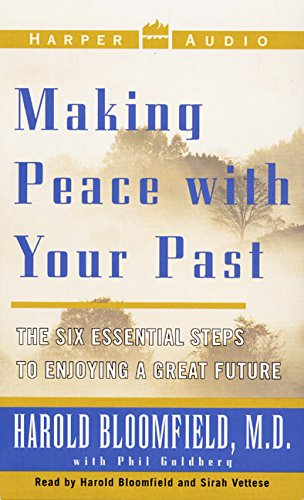 Making Peace With Your Past: The Six Essential Steps To Enjoying A Great Future (0694522864) by Bloomfield, Harold H.; Goldberg, Phil; Vettese, Sirah