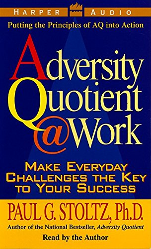 9780694524099: Adversity Quotient @ Work: Make Everyday Challenges the Key to Your Success--Putting the Principles of AQ Into Action