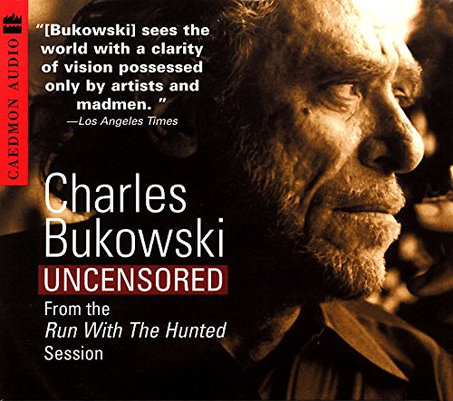 9780694524228: Charles Bukowski Uncensored CD: From the Run With The Hunted Session