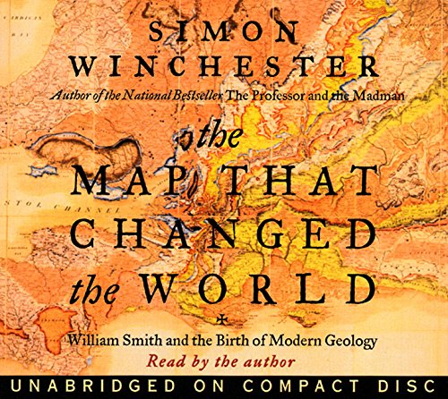 The Map That Changed the World: William Smith and the Birth of Modern Geology (0694525219) by Simon Winchester