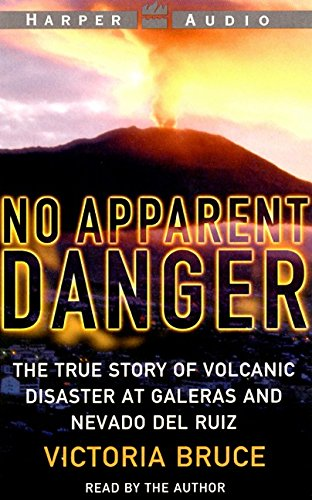 No Apparent Danger: The True Story of A Volcano's Deadly Power: Bruce, Victoria
