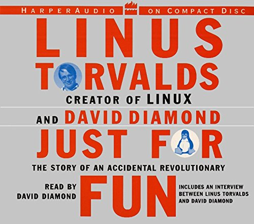 Just for Fun: The Story of an Accidental Revolutionary - Linus Torvalds; David Diamond