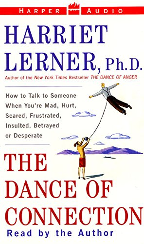 9780694525454: The Dance of Connection: How to Talk to Someone When You're Mad, Hurt, Scared, Frustrated, Insulted, Betrayed or Desperate