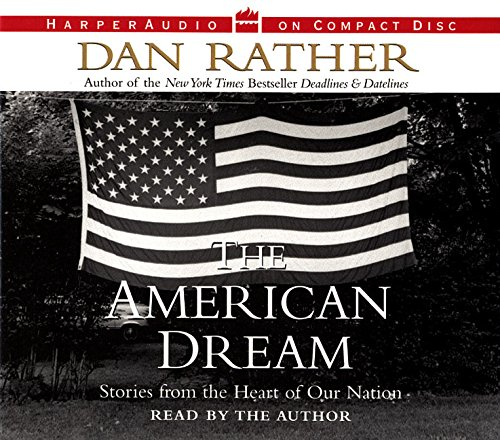"""dan rather s american dream In the 1950s, the american dream was all about home ownership (thanks to the gi bill) and white picket fences  the key words in dan rather's quote are """"supposed to"""" while some."""
