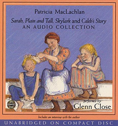 9780694526024: Sarah, Plain and Tall, Skylark, Caleb's Story- Audio CD Collection