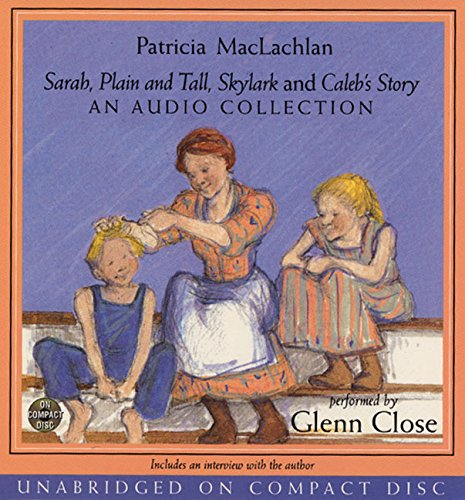 9780694526024: Sarah, Plain and Tall, Skylark, Caleb's Story- Audio CD Collection