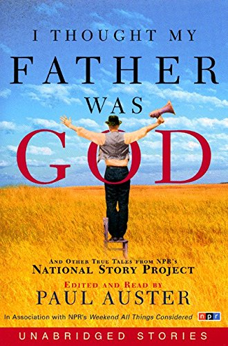9780694526130: I Thought My Father Was God: And Other True Tales from NPR's National Story Project