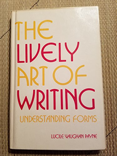 The Lively Art of Writing Understanding Forms: Lucile Vaughan Payne
