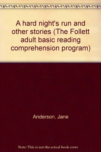 A hard night's run and other stories (The Follett adult basic reading comprehension program): ...