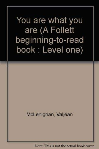 9780695307486: You are what you are (A Follett beginning-to-read book : Level one)