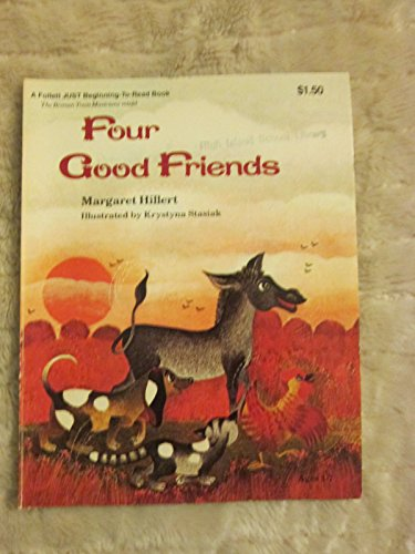 Four good friends (A Follett just beginning-to-read: Hillert, Margaret