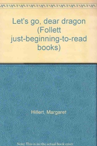 9780695313609: Let's go, dear dragon (Follett just-beginning-to-read books)