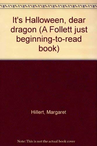 9780695313616: It's Halloween, dear dragon (A Follett just beginning-to-read book)