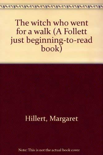 9780695315498: The witch who went for a walk (A Follett just beginning-to-read book)