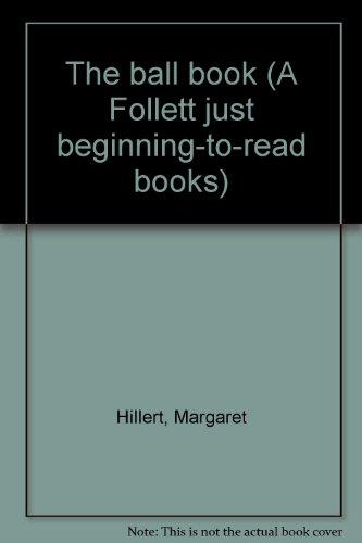9780695315535: The ball book (A Follett just beginning-to-read books)