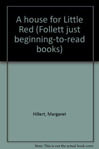 A house for Little Red (Follett just: Hillert, Margaret