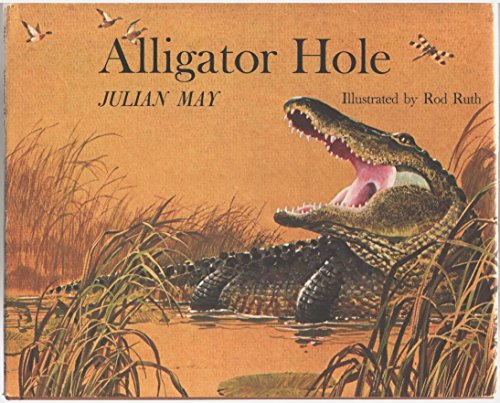 ALLIGATOR HOLE.: May, Julian.