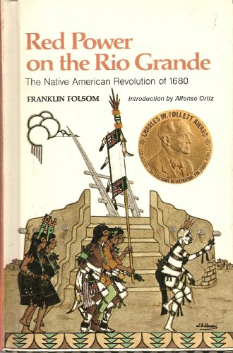 Red Power on the Rio Grande: The Native American Revolution of 1680
