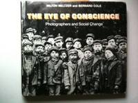 9780695404451: The eye of conscience;: Photographers and social change,