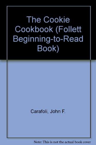 9780695407421: The Cookie Cookbook (Follett Beginning-To-Read Book)