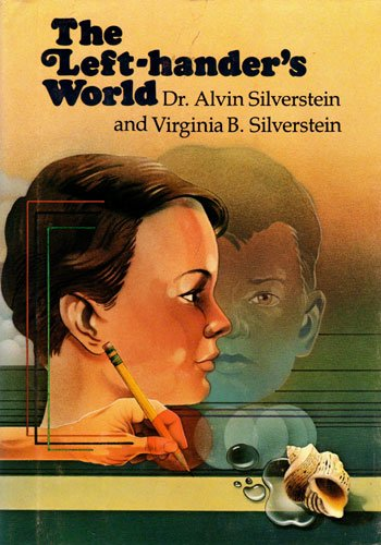 Left-hander's World: Silverstein, Alvin &