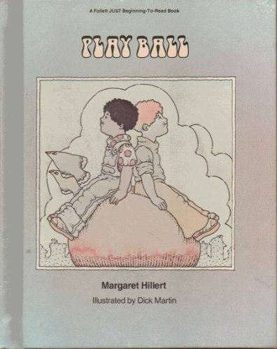 Play ball (A Follett just beginning-to-read book) (0695408798) by Margaret Hillert