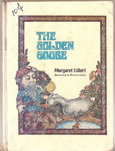 The golden goose (A Follett just beginning-to-read book) (069540881X) by Margaret Hillert