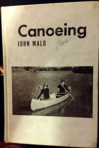 Canoeing (An All-star sports book): Malo, John W