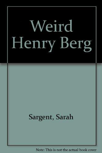 9780695412586: Weird Henry Berg