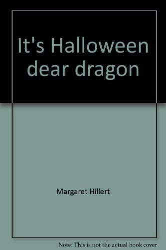It's Halloween, dear dragon (A Follett just beginning-to-read book) (0695413619) by Margaret Hillert
