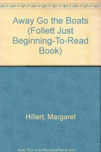 9780695414542: Away go the boats (A Follett just beginning-to-read book)