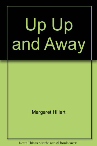 9780695415419: Up, up, and away (A Follett just beginning-to-read books)