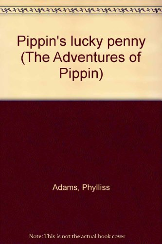 9780695416829: Pippin's lucky penny (The Adventures of Pippin)