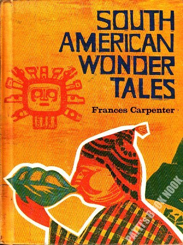 9780695482145: South American wonder tales