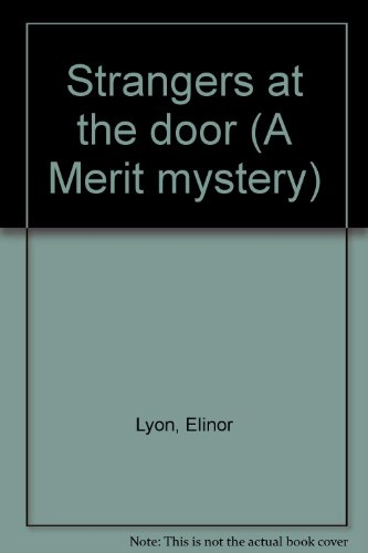 Strangers at the door (A Merit mystery) (0695483633) by Lyon, Elinor