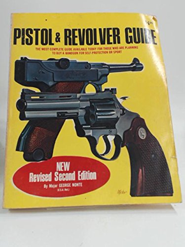 Shooter's Bible pistol & revolver guide,: George C Nonte